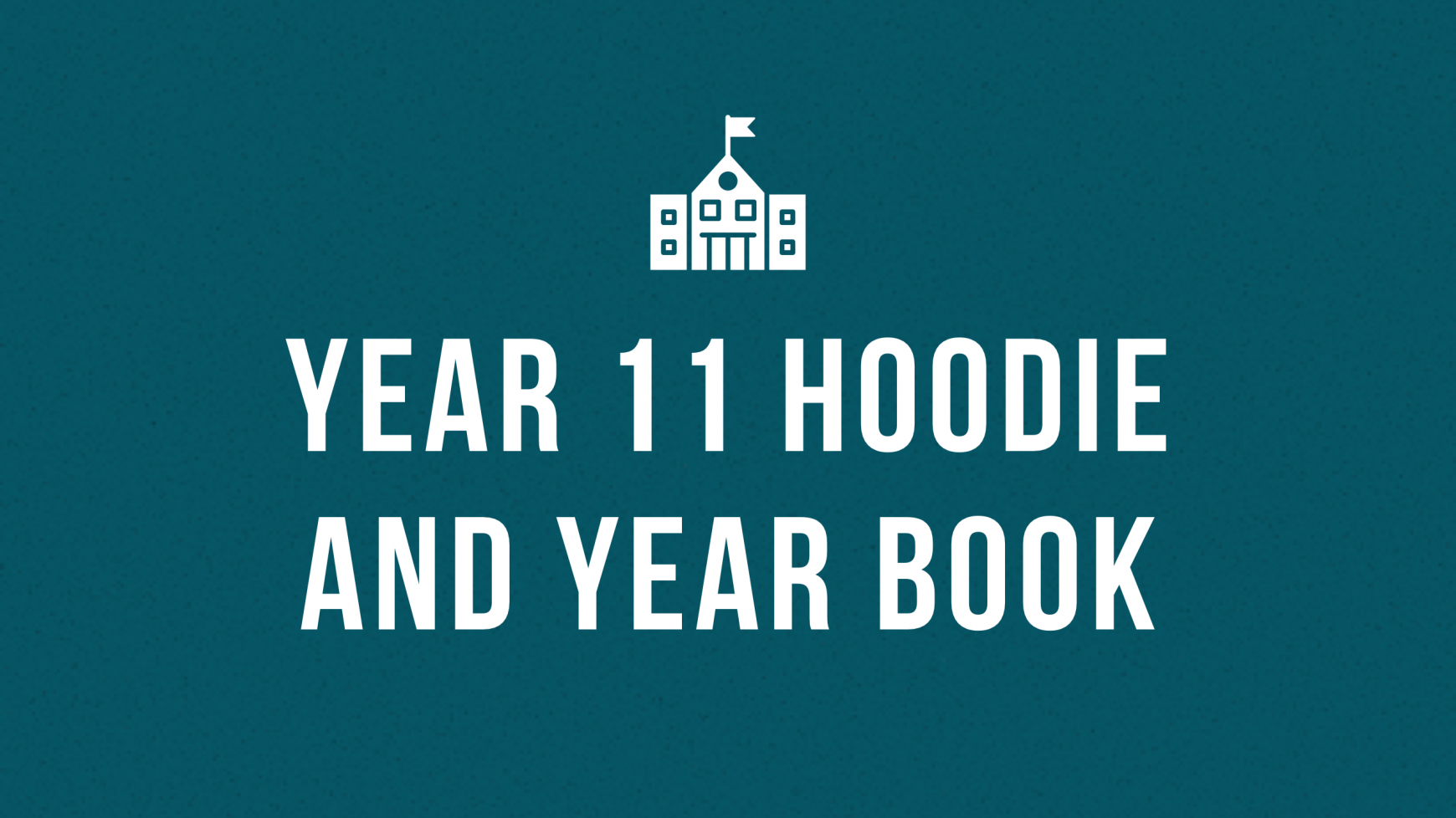 Year 11 Hoodie and Year Book
