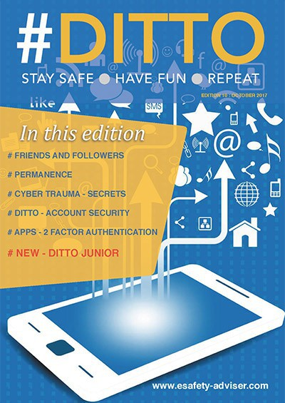 DITTO - The Online Safety Magazine - Edition 10 - Oct 2017