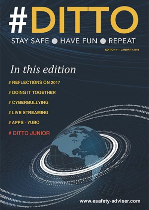 DITTO - The Online Safety Magazine - Edition 11 - Jan 2018