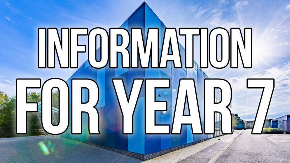 Information For Year 7