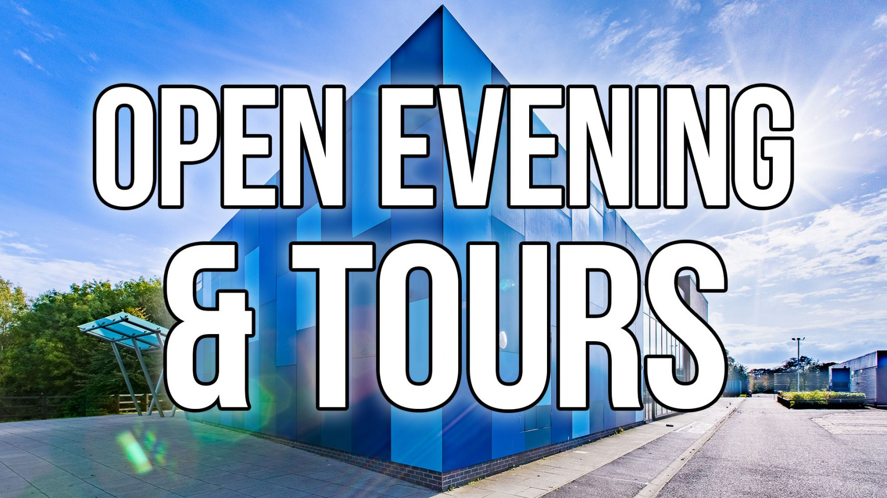 Open Evening and Open Week Tours of the School for Year 7 Intake September 2021