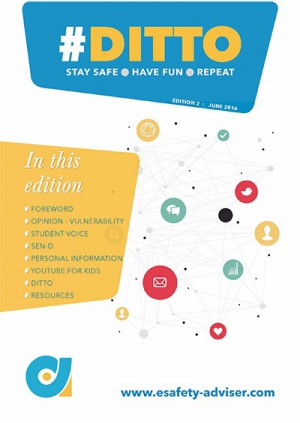 DITTO - The Online Safety Magazine - Edition 2 - June 2016